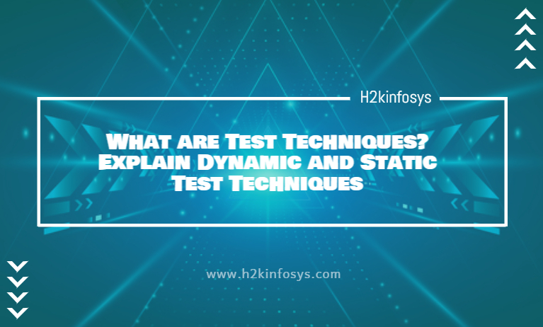 What are Test Techniques Explain Dynamic and Static Test Techniques