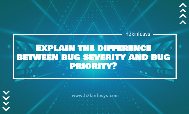 Explain the difference between bug severity and bug priority
