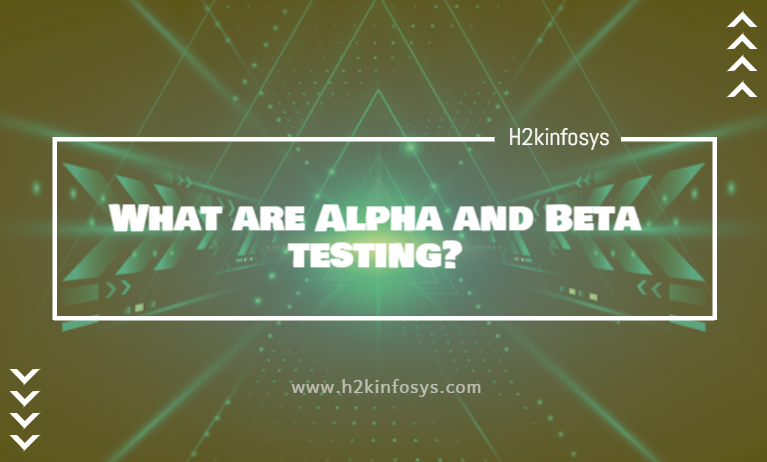 What are Alpha and Beta testing