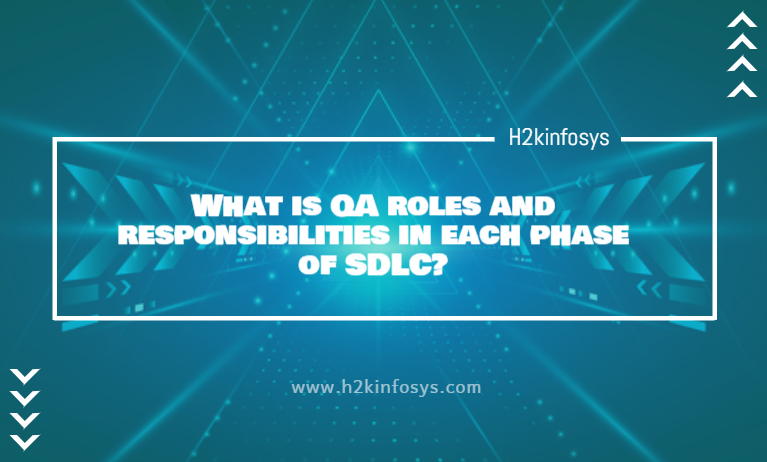 What is QA roles and responsibilities in each phase of SDLC