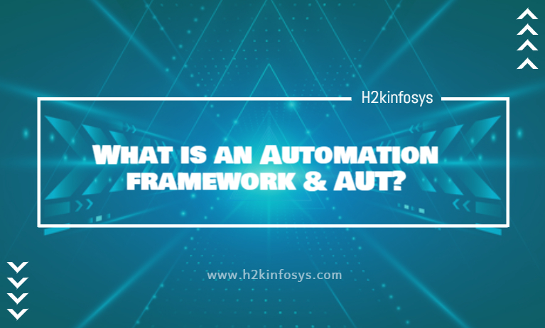 What is an Automation framework & AUT