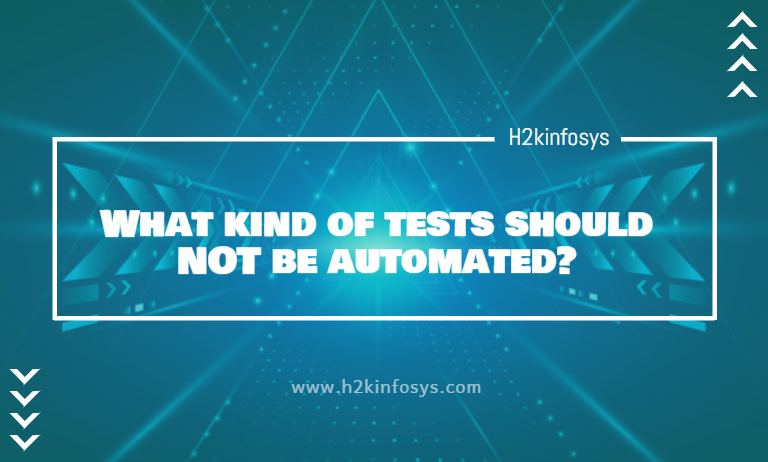 What kind of tests should NOT be automated