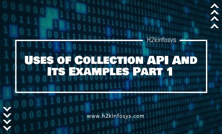 Uses of Collection API And Its Examples Part 1