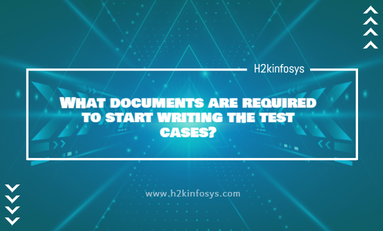 What documents are required to start writing the test cases