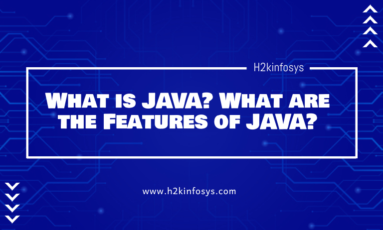 What is JAVA What are the Features of JAVA