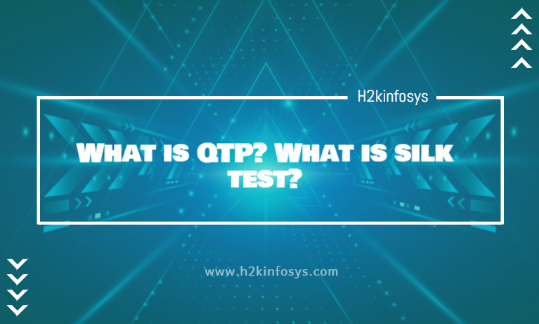 What is QTP What is silk test
