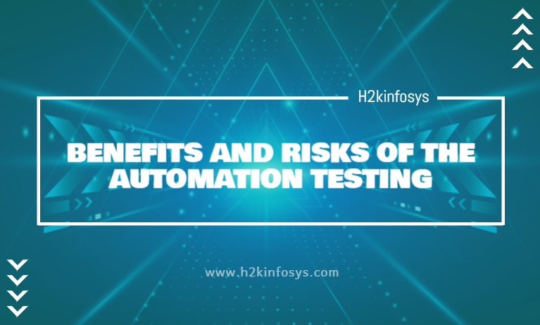 BENEFITS AND RISKS OF THE AUTOMATION TESTING