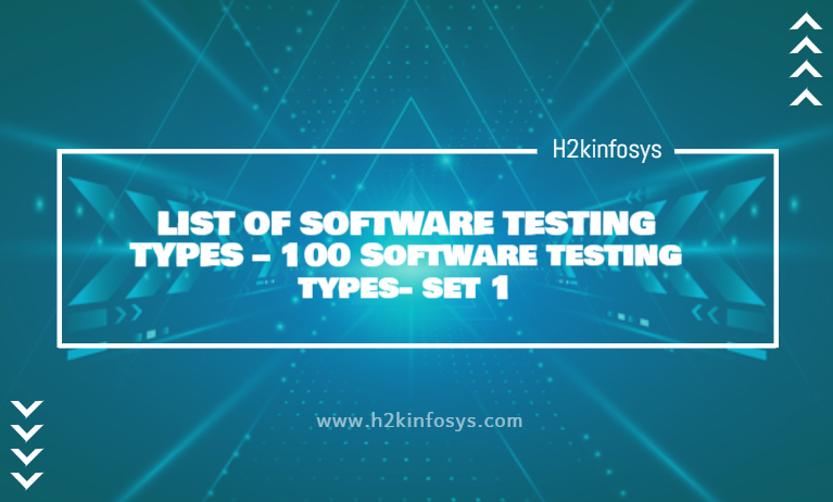 LIST OF SOFTWARE TESTING TYPES – 100 Software testing types- set 1