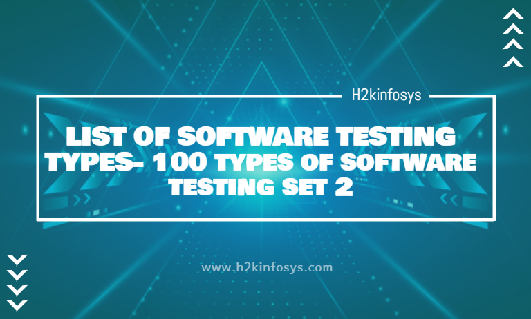 LIST OF SOFTWARE TESTING TYPES- 100 types of software testing set 2
