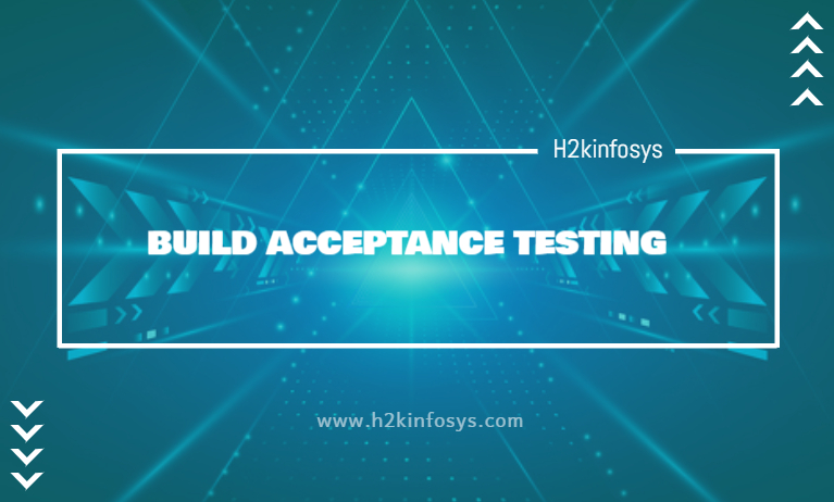 BUILD ACCEPTANCE TESTING