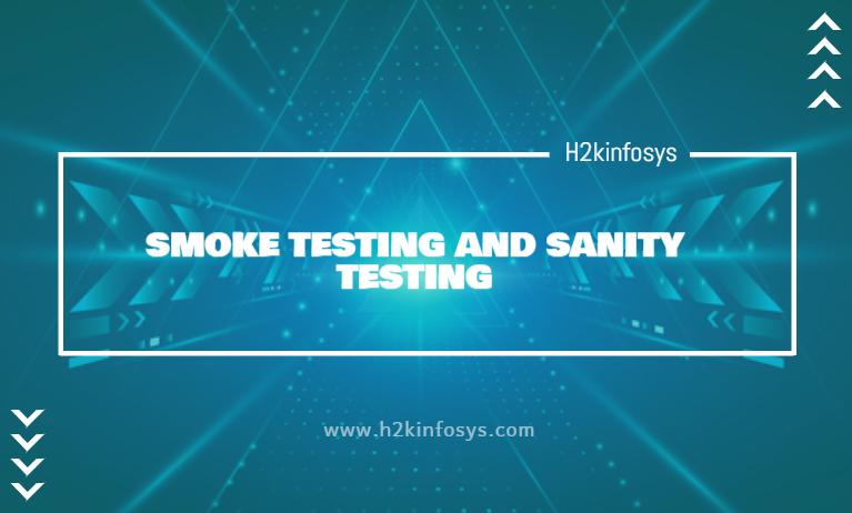 SMOKE TESTING AND SANITY TESTING