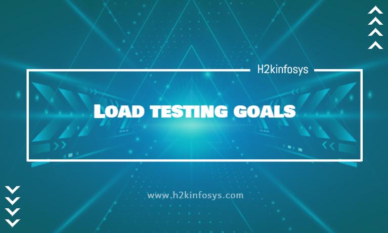 Load testing goals