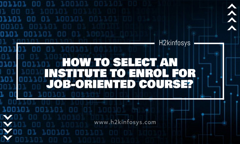 HOW TO SELECT AN INSTITUTE TO ENROL FOR JOB-ORIENTED COURS