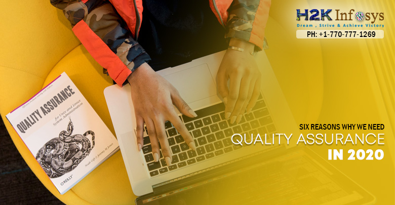 6 Reasons why we need Quality Assurance in 2020
