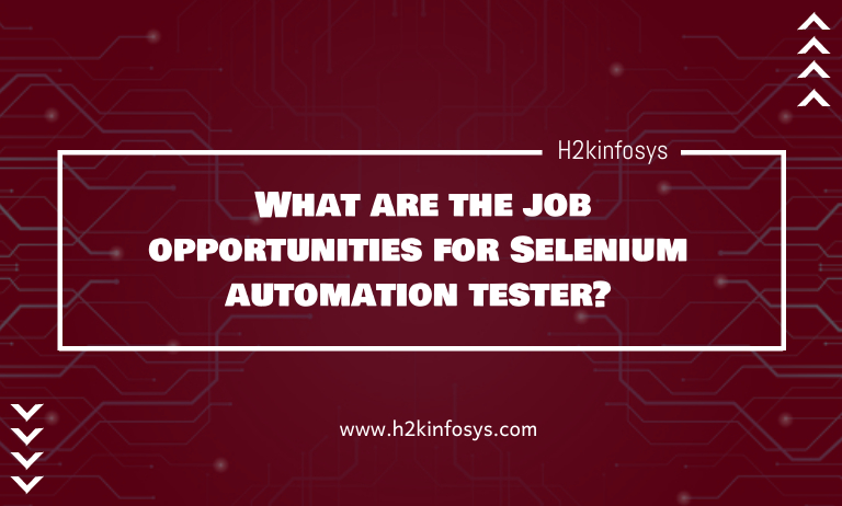 What are the job opportunities for Selenium automation tester