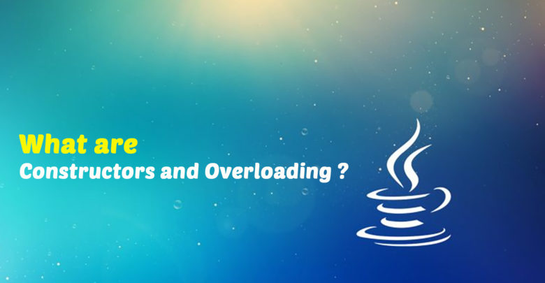 What-are-Constructors-and-Overloading