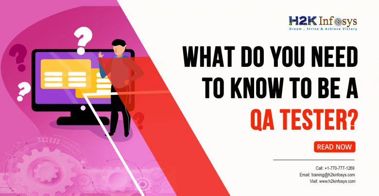 What do you need to know to be a QA tester