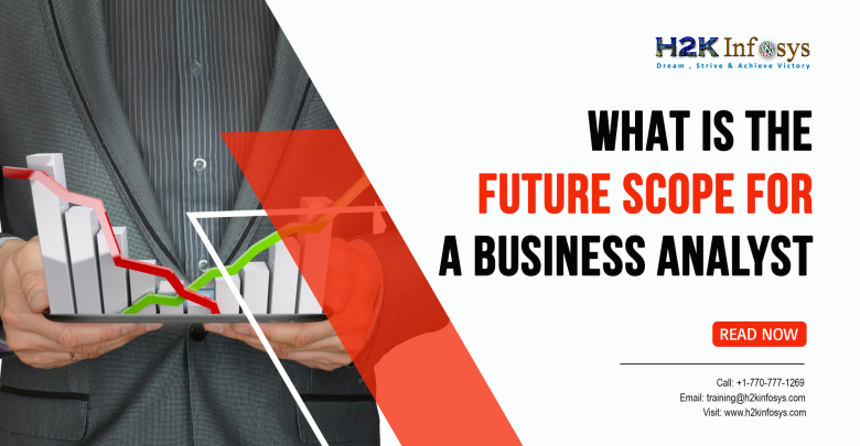 What is the Future Scope for a Business Analyst?