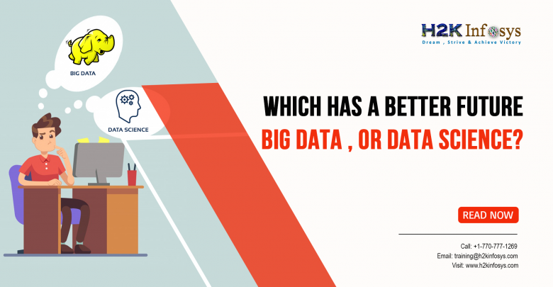 Which Has a Better Future, Big Data, or Data Science