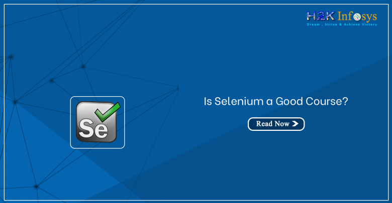 Is Selenium a Good Course?