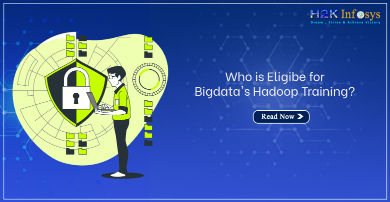 Who is Eligible for Big Data's Hadoop Training