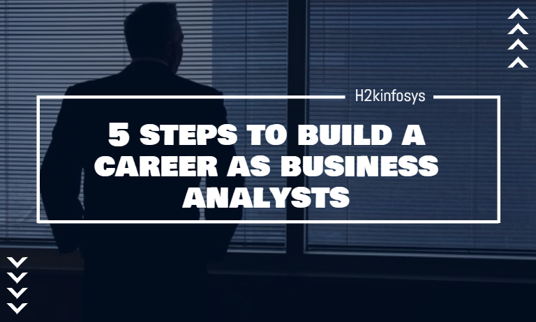 5 Steps to Build a Career as Business Analysts