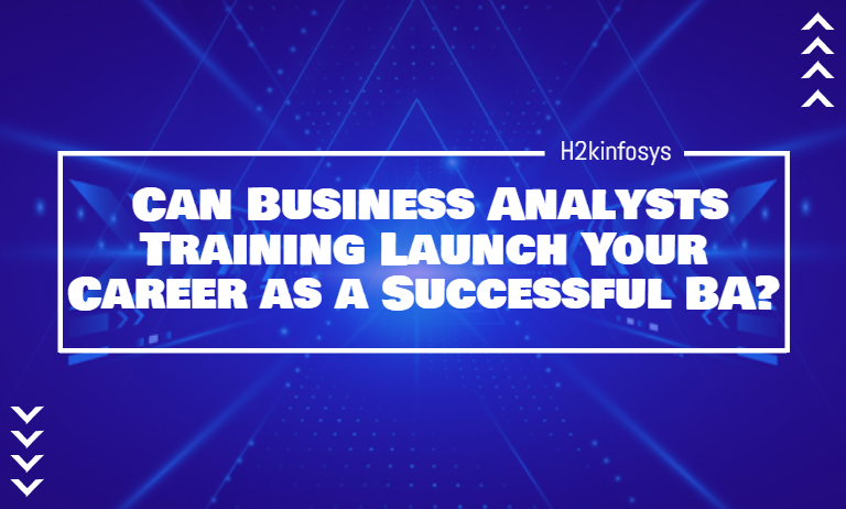 Can Business Analysts Training Launch Your Career as a Successful BA