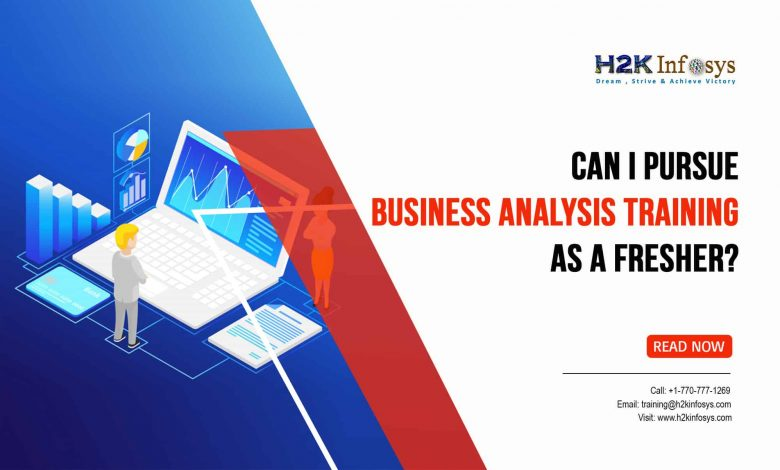 Can I Pursue Business Analysis Training as a Fresher