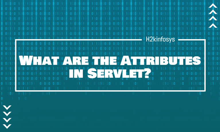 What are the Attributes in Servlet?