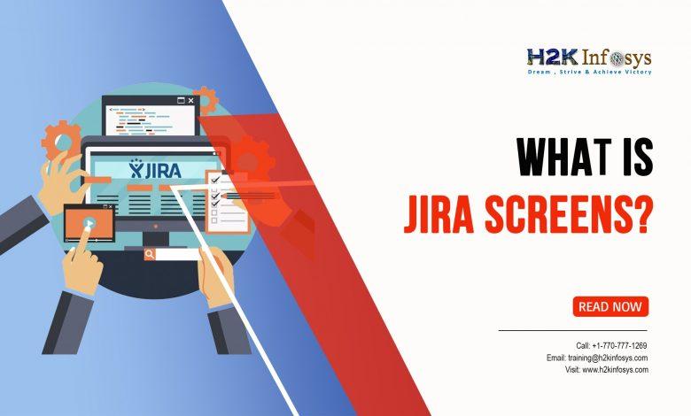 wjhat is jira screens