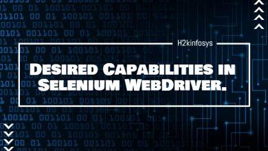 Photo of Desired Capabilities in Selenium WebDriver