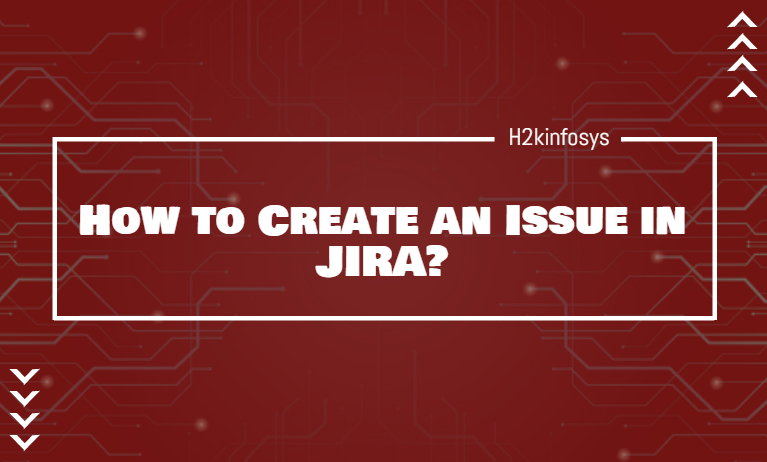 How-to-Create-an-Issue-in-JIRA