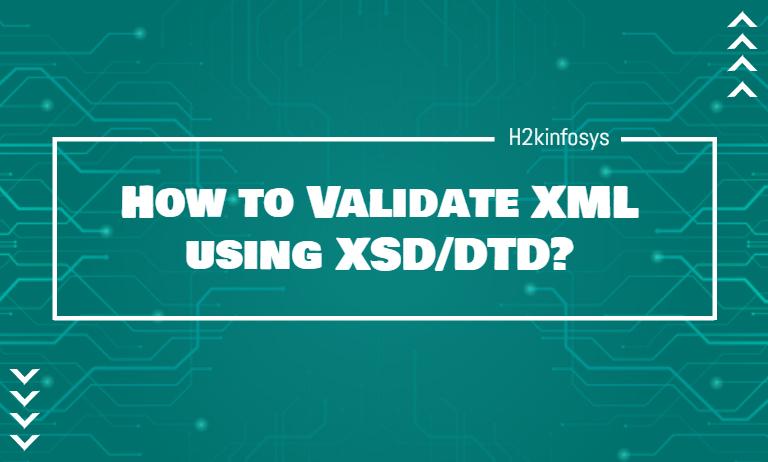 How to Validate XML using XSD/DTD