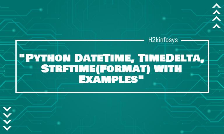 Python DateTime, TimeDelta, Strftime