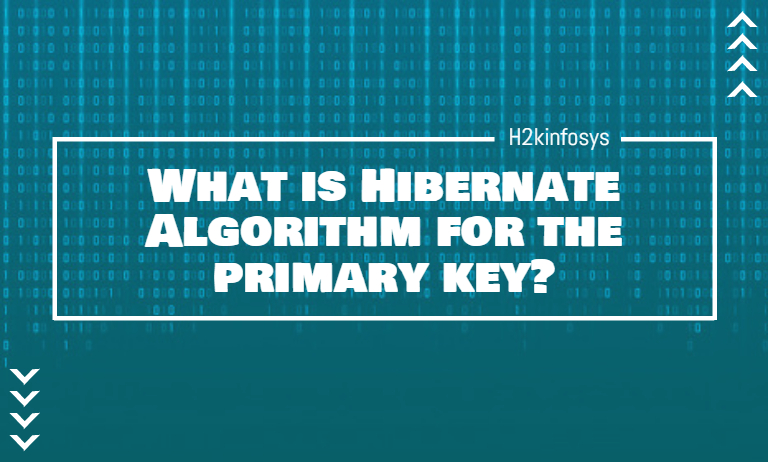 What is Hibernate Algorithm for the primary key