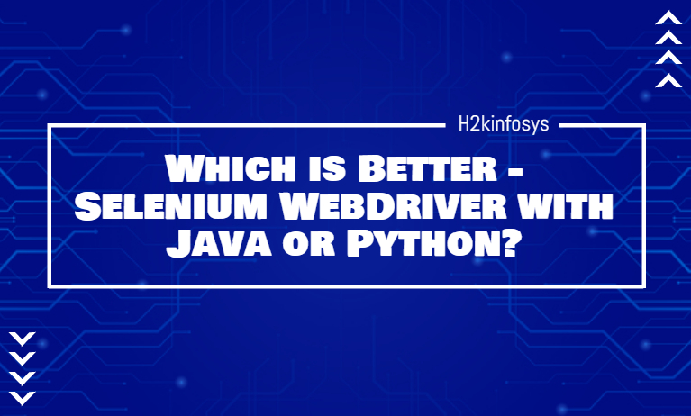 Which is Better - Selenium WebDriver with Java or Python
