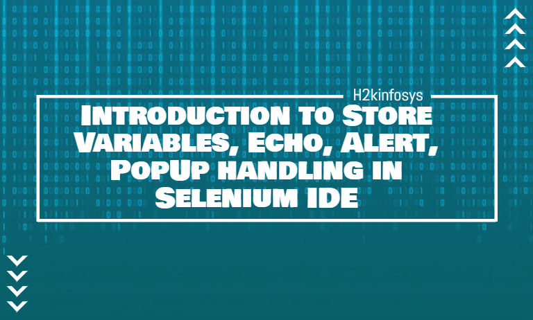 Introduction to Store Variables, Echo, Alert, PopUp handling in Selenium IDE