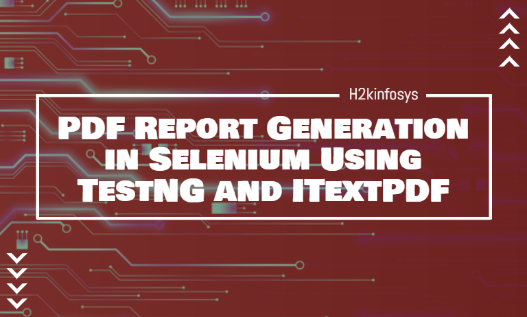 PDF Report Generation in Selenium Using TestNG and ITextPDF