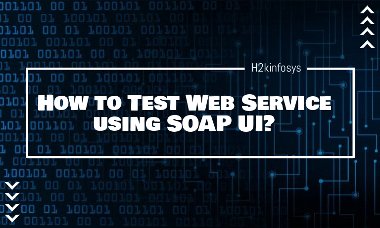 How to Test Web Service using SOAP UI