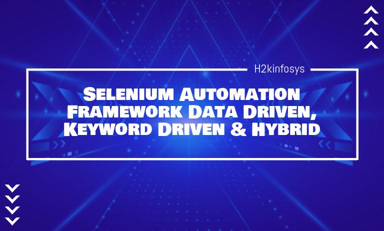 Selenium Automation Framework Data Driven, Keyword Driven & Hybrid
