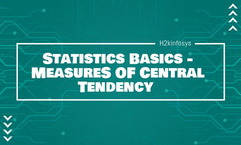 Statistics Basics - Central Tendency Measures