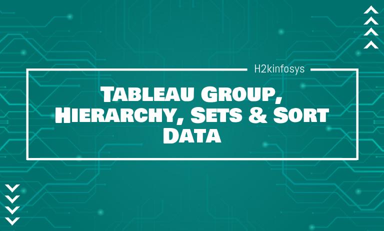 Tableau Group, Hierarchy, Sets & Sort Data
