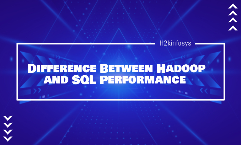 Difference Between Hadoop and SQL Performance