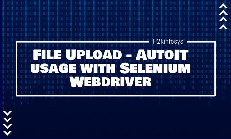 File-Upload-AutoIT-usage-with-Selenium-Webdriver-min
