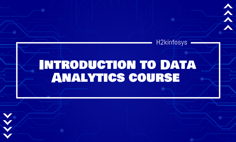 Introduction to Data Analytics Course - register at H2kinfosys