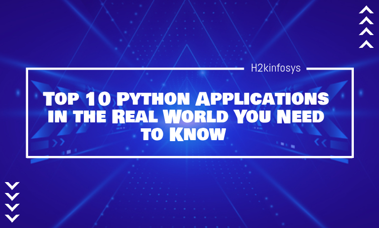 Top 10 Python Applications in the Real World You Need to Know