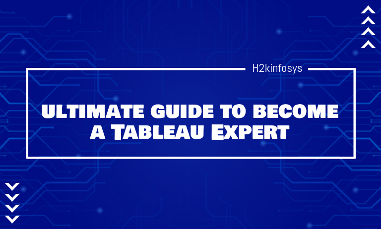 Ultimate Guide to Become a Tableau Expert