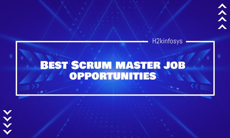 Best Scrum master job opportunities