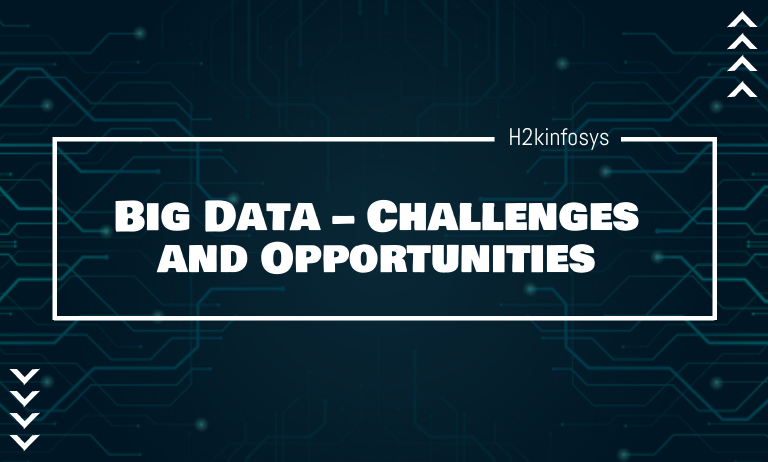 Big Data – Challenges and Opportunities