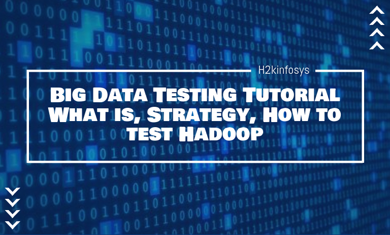 Big Data Testing Tutorial: What is, Strategy, How to test Hadoop